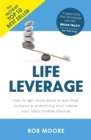 Life Leverage : How to Get More Done in Less Time, Outsource Everything & Create Your Ideal Mobile Lifestyle - eBook