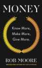 Money : Know More, Make More, Give More: Learn how to make more money and transform your life - eBook