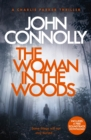The Woman in the Woods : A Charlie Parker Thriller: 16.  From the No. 1 Bestselling Author of A Game of Ghosts - eBook