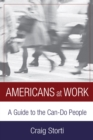 Americans At Work : A Guide to the Can-Do People - eBook