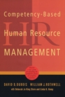 Competency-Based Human Resource Management : Discover a New System for Unleashing the Productive Power of Exemplary Performers - eBook