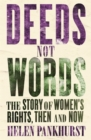 Deeds Not Words : The Story of Women's Rights - Then and Now - Book