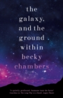 The Galaxy, and the Ground Within : Wayfarers 4 - eBook