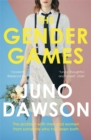 The Gender Games : The Problem With Men and Women, From Someone Who Has Been Both - Book