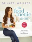 The Food Medic for Life : Easy recipes to help you live well every day - Book