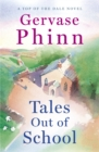 Tales Out of School : Book 2 in the delightful new Top of the Dale series by bestselling author Gervase Phinn - eBook