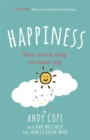 Happiness : Your route-map to inner joy - the joyful and funny self help book that will help transform your life - Book