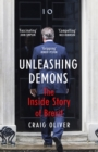 Unleashing Demons : The inspiration behind Channel 4 drama Brexit: The Uncivil War - eBook