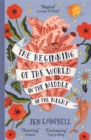 The Beginning of the World in the Middle of the Night : an enchanting collection of modern fairy tales - Book