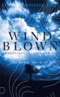 Windblown : Landscape, Legacy and Loss - The Great Storm of 1987 - Book
