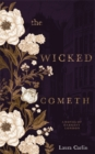 The Wicked Cometh : 2018's must-read novel of a city's darkest secrets - Book