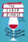 The Sober Diaries : How one woman stopped drinking and started living - eBook