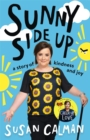 Sunny Side Up : a story of kindness and joy - Book