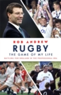 Rugby: The Game of My Life : Battling for England in the Professional Era - Book