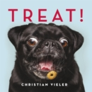Treat! : DOGS CATCHING TREATS: THE FUNNIEST DOG BOOK OF THE YEAR - Book