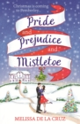 Pride and Prejudice and Mistletoe: a feel-good rom-com to fall in love with this Christmas - eBook
