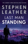 Last Man Standing : The explosive thriller from bestselling author of the Dan 'Spider' Shepherd series
