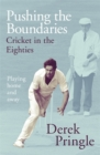 Pushing the Boundaries: Cricket in the Eighties : Playing home and away - Book