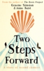 Two Steps Forward : the uplifting new novel from the author of The Rosie Project - Book