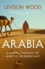 Arabia : A Journey Through The Heart of the Middle East - Book