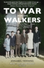 To War With the Walkers : One Family's Extraordinary Story of the Second World War - eBook