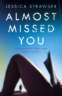 Almost Missed You : They're meant to be . . . aren't they? - Book