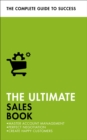 The Ultimate Sales Book : Master Account Management, Perfect Negotiation, Create Happy Customers - Book