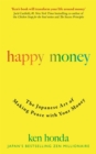Happy Money : The Japanese Art of Making Peace with Your Money - Book