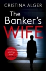 The Banker's Wife : The addictive thriller that will keep you guessing - eBook