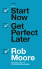 Start Now. Get Perfect Later. - eBook