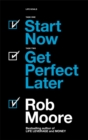 Start Now. Get Perfect Later. - Book