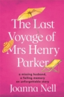 The Last Voyage of Mrs Henry Parker : An unforgettable love story from the author of Kindle bestseller THE SINGLE LADIES OF JACARANDA RETIREMENT VILLAGE - Book