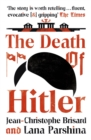 The Death of Hitler : The Final Word on the Ultimate Cold Case: The Search for Hitler s Body - eBook