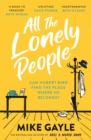 All The Lonely People : From the Richard and Judy bestselling author of Half a World Away comes a warm, life-affirming story   the perfect read for these times - eBook