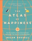 The Atlas of Happiness : the global secrets of how to be happy - Book