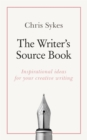 The Writer's Source Book : Inspirational ideas for your creative writing - Book