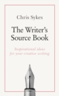 The Writer's Source Book : Inspirational ideas for your creative writing - eBook