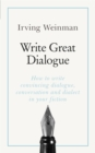 Write Great Dialogue : How to write convincing dialogue, conversation and dialect in your fiction - Book