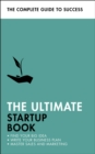 The Ultimate Startup Book : Find Your Big Idea; Write Your Business Plan; Master Sales and Marketing - Book