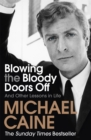 Blowing the Bloody Doors Off : And Other Lessons in Life - Book