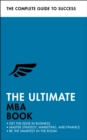 The Ultimate MBA Book : Get the Edge in Business; Master Strategy, Marketing, and Finance; Enjoy a Business School Education in a Book - Book