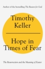 Hope in Times of Fear : The Resurrection and the Meaning of Easter - eBook