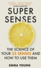 Super Senses : The Science of Your 32 Senses and How to Use Them - eBook