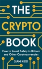 The Crypto Book : How to Invest Safely in Bitcoin and Other Cryptocurrencies - Book