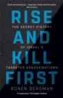 Rise and Kill First : The Secret History of Israel's Targeted Assassinations - Book