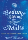 Bedtime Stories for Stressed Out Adults - Book