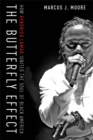 The Butterfly Effect : How Kendrick Lamar Ignited the Soul of Black America - Book