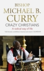 Crazy Christians : A Radical Way of Life - Book