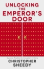 Unlocking the Emperor's Door : Success, Tradition and Innovation in China - Book