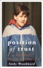 Position of Trust : A football dream betrayed - Book
